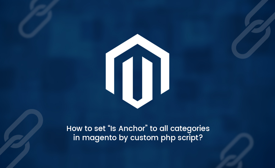 "How to set ""Is Anchor"" to all categories in magento by custom php script?"