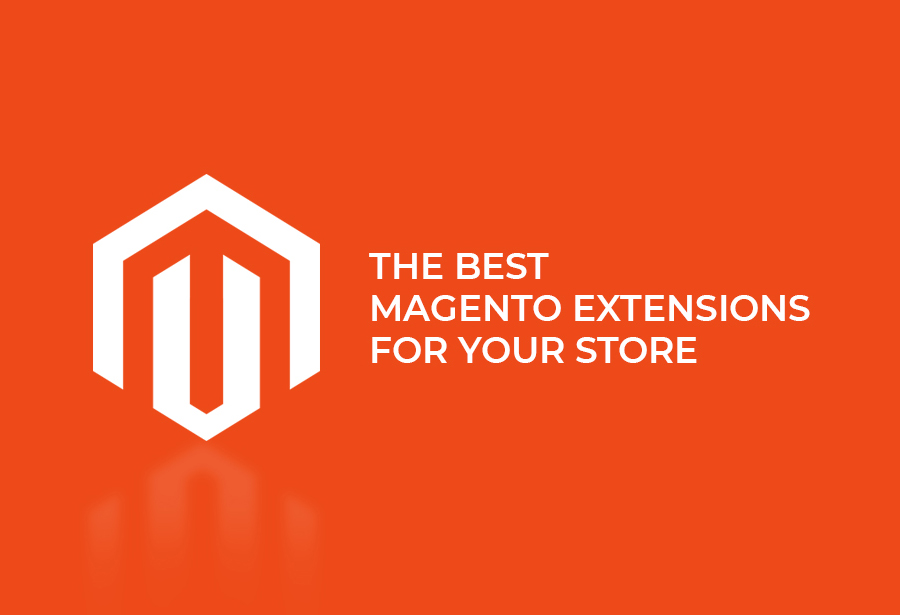 The Best Magento Extensions For Your Store